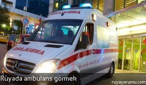 Rüyada Ambulans Görmek
