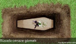 Rüyada Cenaze Görmek