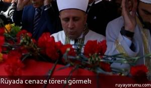 Rüyada Cenaze Töreni Görmek