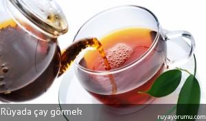 Rüyada Çay Görmek
