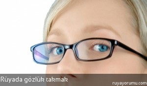 Rüyada Gözlük Takmak