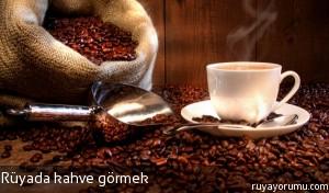 Rüyada Kahve Görmek