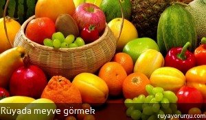 Rüyada Meyve Görmek