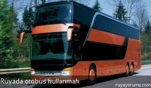 Rüyada Otobüs Kullanmak