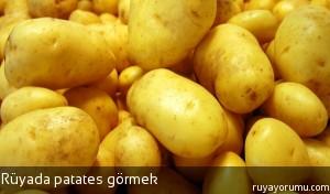 Rüyada Patates Görmek