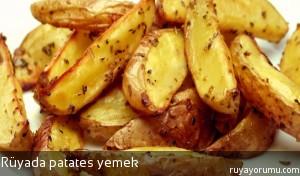 Rüyada Patates Yemek