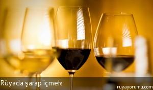 Rüyada Şarap İçmek