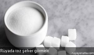 Rüyada Toz Şeker Görmek