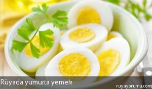 Rüyada Yumurta Yemek